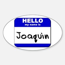 hello my name is joaquin Oval Decal