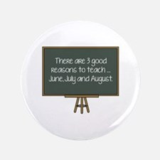 """There Are 3 Good Reasons To Teach 3.5"""" Button"""
