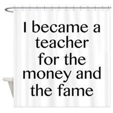 I Became A Teacher For The Money And The Fame Show