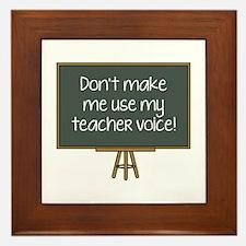 Don't Make Me Use My Teacher Voice! Framed Tile