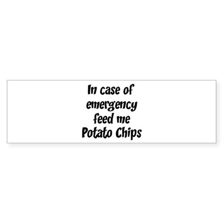 Feed me Potato Chips Bumper Sticker