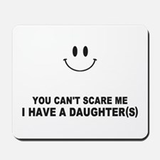 you cant scare me Mousepad