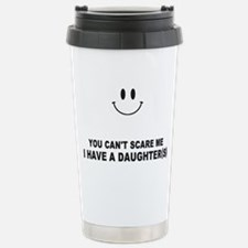 you cant scare me Travel Mug