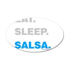 Eat Sleep Salsa 20x12 Oval Wall Decal