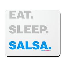 Eat Sleep Salsa Mousepad