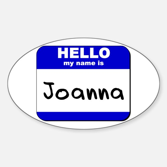 hello my name is joanna Oval Decal