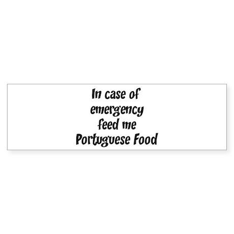 Feed me Portuguese Food Bumper Sticker