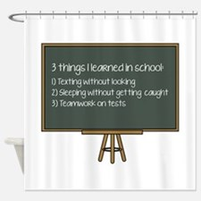 3 Things I Learned In School Shower Curtain