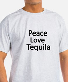 Peace,Love,Tequila T-Shirt