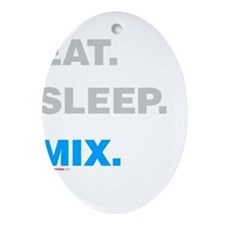 Eat Sleep Mix Ornament (Oval)