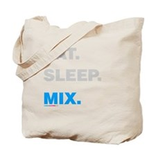 Eat Sleep Mix Tote Bag