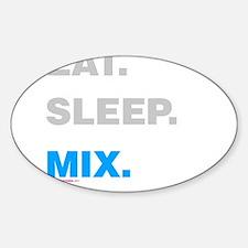 Eat Sleep Mix Decal