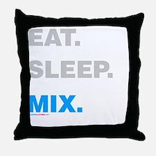 Eat Sleep Mix Throw Pillow