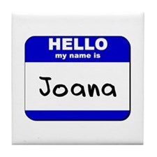 hello my name is joana  Tile Coaster