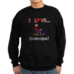 I Love Grandpa Sweatshirt (dark)