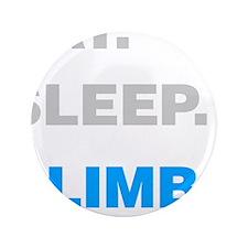 "Eat Sleep Climb 3.5"" Button"