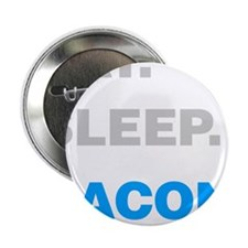 "Eat Sleep Bacon 2.25"" Button (10 pack)"