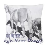 Farrier Be Good to Your Farrier Woven Throw Pillow