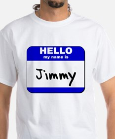 hello my name is jimmy Shirt