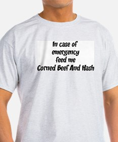 Feed me Corned Beef And Hash T-Shirt