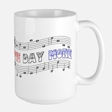 One Day More Mugs