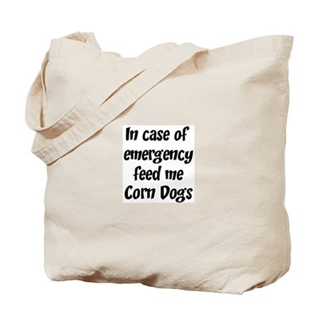 Feed me Corn Dogs Tote Bag