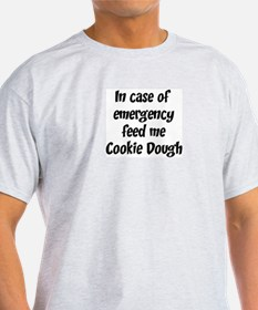 Feed me Cookie Dough T-Shirt