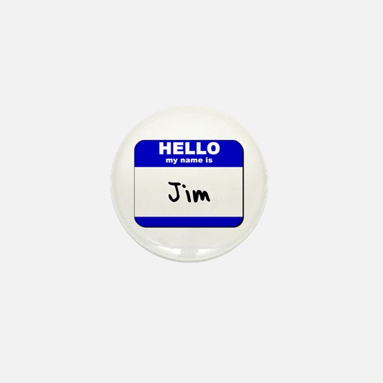 hello my name is jim Mini Button