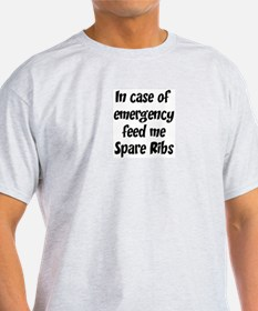 Feed me Spare Ribs T-Shirt