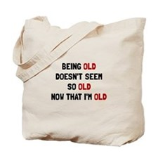 Being Old Tote Bag