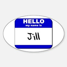 hello my name is jill Oval Decal