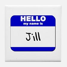 hello my name is jill  Tile Coaster