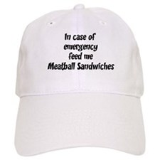Feed me Meatball Sandwiches Baseball Cap
