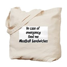 Feed me Meatball Sandwiches Tote Bag