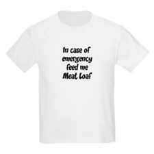 Feed me Meat Loaf T-Shirt