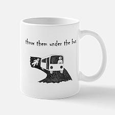 Throw them under the bus! Mugs