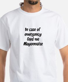Feed me Mayonnaise Shirt