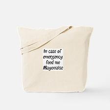 Feed me Mayonaise Tote Bag