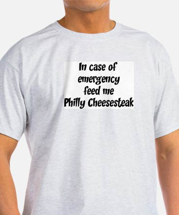 Feed me Philly Cheesesteak T-Shirt