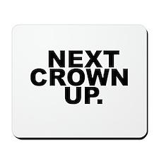 NEXT CROWN UP. Mousepad