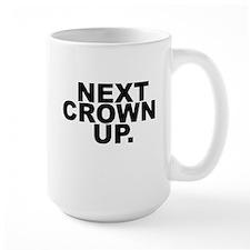 NEXT CROWN UP. Mugs