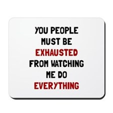Exhausted Mousepad
