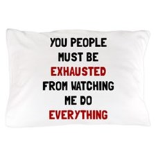 Exhausted Pillow Case