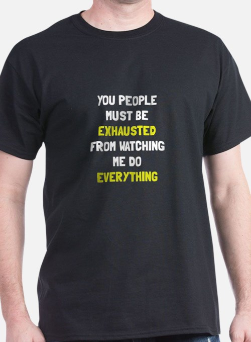 Exhausted T-Shirt