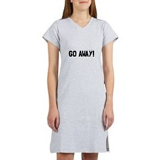 Go Away Women's Nightshirt