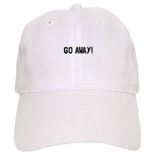 Go Away Baseball Baseball Cap