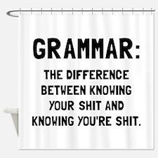 Grammar Shit Shower Curtain