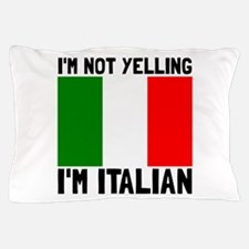 Yelling Italian Pillow Case