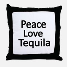 Peace,Love,Tequila Throw Pillow