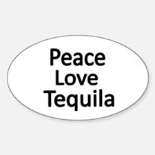 Peace,Love,Tequila Decal